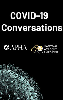 COVID-19 Conversations APHA National Academy of Medicine